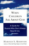 When Children ask about God: A Guide for Parents Who Don't Always Have All the Answers - Harold S. Kushner