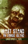 Last Stand on Zombie Island - Christopher Eger
