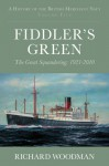 Fiddler's Green: The Great Squandering, 1921-2010 - Richard Woodman