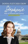 Stephanie: Days of Turmoil and Victory (Daughters of Courage) - Donna Fletcher Crow