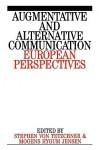 Augumentative and Alternative Communication: European Perspectives - Stephen von Tetzchner, Mogens Hygum Jensen