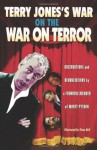 Terry Jones's War on the War on Terror: Observations and Denunciations by a Founding Member of Monty Python - Terry Jones, Steve Bell