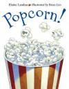 Popcorn! - Elaine Landau, Brian Lies