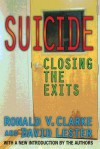 Suicide: Closing the Exits - Ronald V Clarke, David Lester