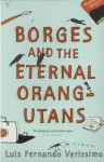 Borges and the Eternal Orang-Utans - Luis Fernando Verissimo, Margaret Jull Costa