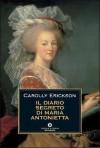 Il diario segreto di Maria Antonietta - Carolly Erickson, Joan Peregalli, Claudia Pierrottet