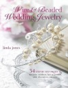 Wire & Beaded Wedding Jewelry & Accessories: 35 Step by Step Projects - Linda Jones