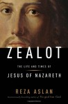 Zealot: The Life and Times of Jesus of Nazareth - Reza Aslan