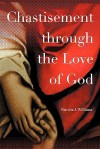Chastisement Through the Love of God - Patricia J. Williams