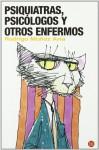 Psiquiatras, Psicólogos Y Otros Enfermos - Rodrigo Muñoz Avia