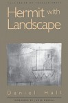 Hermit With Landscape - Daniel Hall, James Merrill