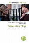 Teenage Love Affair - Frederic P. Miller, Agnes F. Vandome, John McBrewster