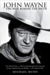 John Wayne: The Man Behind the Myth - Michael Munn