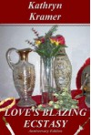 Love's Blazing Ecstasy - Kathryn Kramer