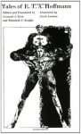 Tales of E. T. A. Hoffmann - E.T.A. Hoffmann, Jacob Landau, Leonard J. Kent, Elizabeth C. Knight