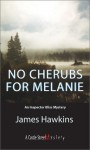 No Cherubs for Melanie - James Hawkins