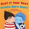 What If Your Best Friend Were Blue? - Vera Kochan, Viviana Garofoli