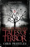 Uncle Montague's Tales of Terror. - Chris Priestley, David Roberts
