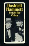 Fracht für China und andere Detektivstories - Dashiell Hammett