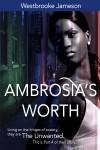 Ambrosia's Worth - Westbrooke Jameson