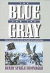 The Blue and the Gray (2 Vols in 1) - Henry Steele Commager