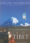 To a Mountain in Tibet - Colin Thubron, Steven Crossley