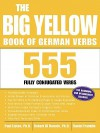 The Big Yellow Book of German Verbs: 555 Fully Conjuated Verbs - Paul Listen, Daniel Franklin, Robert Di Donato