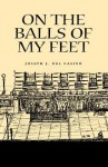 On the Balls of My Feet - Joseph J. Del Casino