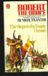 Robert the Bruce: Steps to the Empty Throne - Nigel Tranter