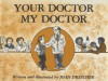 Your Doctor, My Doctor - Joan Drescher
