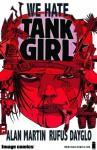 We Hate Tank Girl - Alan Martin