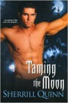 Taming the Moon - Sherrill Quinn