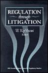 Regulation Through Litigation - W. Kip Viscusi