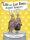 Lord and Lady Bunny--Almost Royalty! - Polly Horvath, Sophie Blackall
