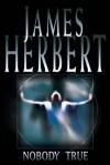 Nobody True - James Herbert