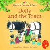 Dolly And The Train (Mini Farmyard Tales S.) - Heather Amery