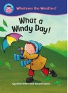 What A Windy Day! (Start Reading: Whatever The Weather) - Cynthia Rider, Nicola Evans