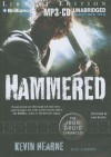 Hammered (Iron Druid Chronicles, #3) - Luke Daniels, Kevin Hearne