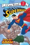 Superman Classic: Day of Doom: I Can Read Level 2 (I Can Read Book 2) - John Sazaklis, Andy Smith, Brad Vancata