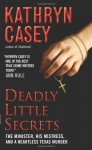 Deadly Little Secrets: The Minister, His Mistress, and a Heartless Texas Murder - Kathryn Casey