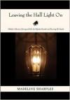 Leaving the Hall Light On - Madeline Sharples