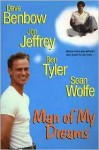 Man of My Dreams (Some men ar almost too good to be true) - Dave Benbow, Ben Tyler, Jon Jeffrey