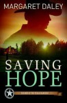 Saving Hope: Men of the Texas Rangers Book 1 - Margaret Daley