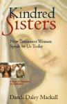 Kindred Sisters - Dandi Daley Mackall