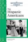 The Hispanic Americans - Rodney P. Carlisle