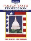 The Policy-Based Profession: An Introduction to Social Welfare Policy Analysis for Social Workers (4th Edition) - Philip R. Popple, Leslie Leighninger
