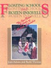 Floating Schools & Frozen Inkwells: The One-Room Schools of British Columbia - Joan Adams, Becky Thomas