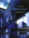 Recent Malaysian Architecture - Philip Goad, Lim Teng Ngiom, Patrick Bingham-Hall