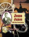 Jesse James: Wild West Train Robber - Elaine Landau