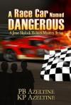 A Race Car Named Dangerous: A Jesse Skylock Holmes Adventure - P.B. Azeltine, K.P. Azeltine, Judy Bullard